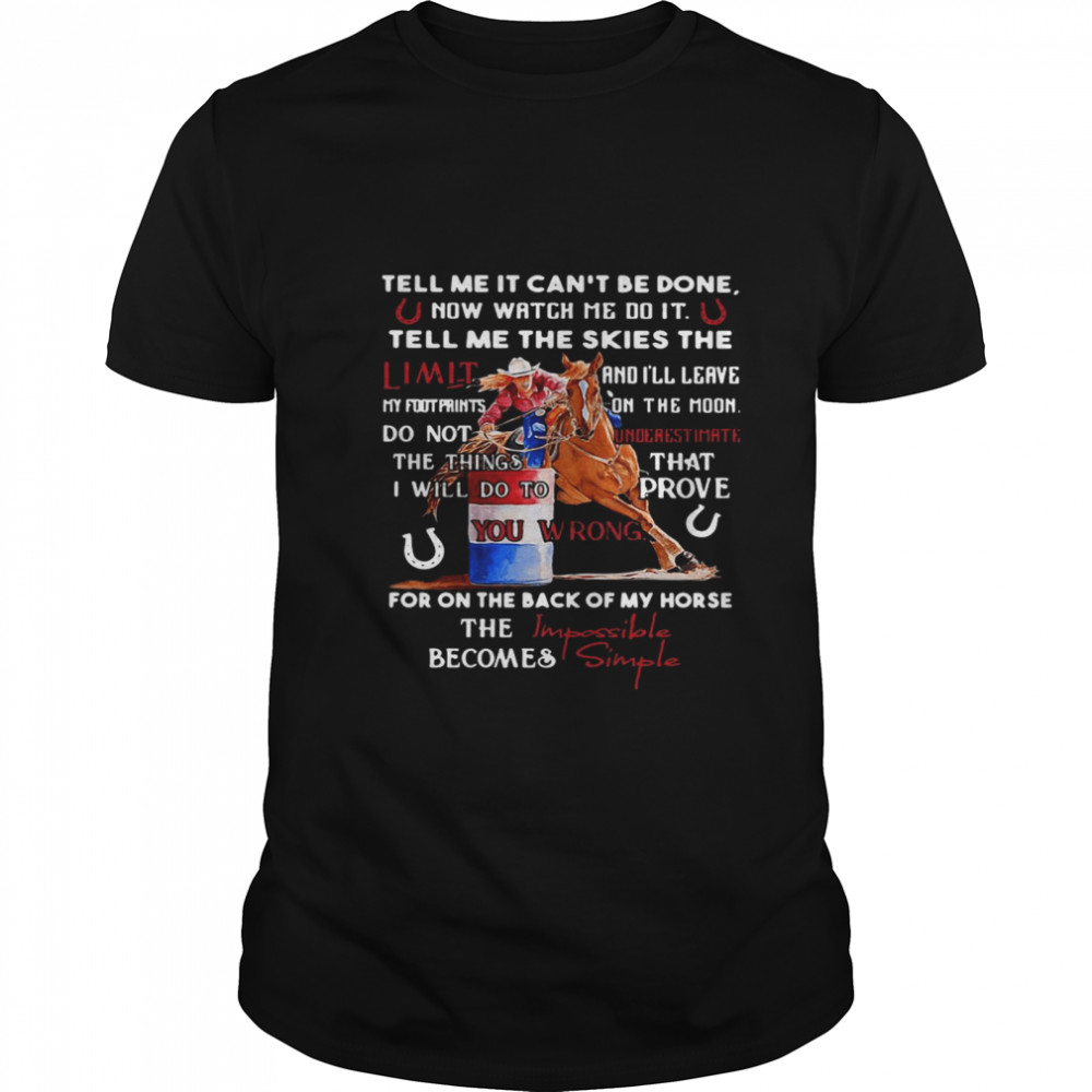 Tell Me It Cant Be Done Now Watch Me DO It Tell Me The Skies The Limit shirt Classic Men's