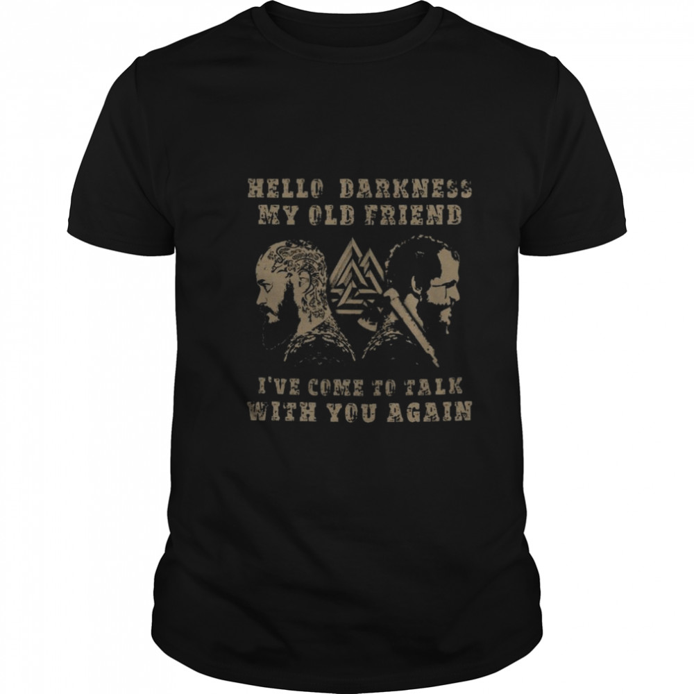 Hello Darkness My Old Friend Ive Come To Talk With You Again shirt Classic Men's