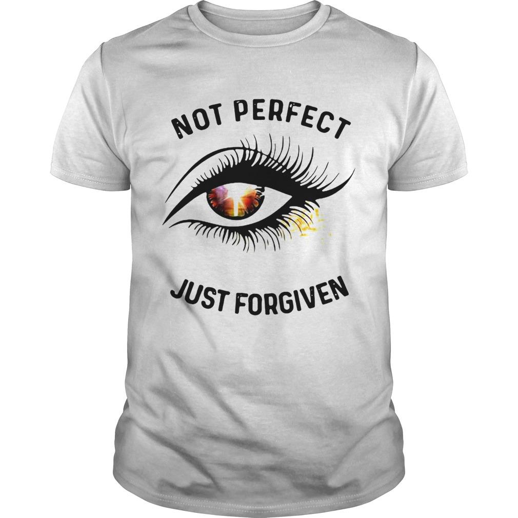Hot Eyes Not Perfect Just Forgiven shirt Classic Men's