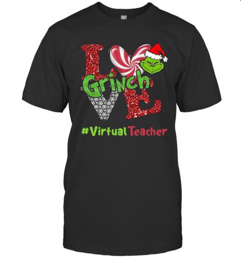 Love Grinch #Virtualteacher Christmas shirt Classic Men's