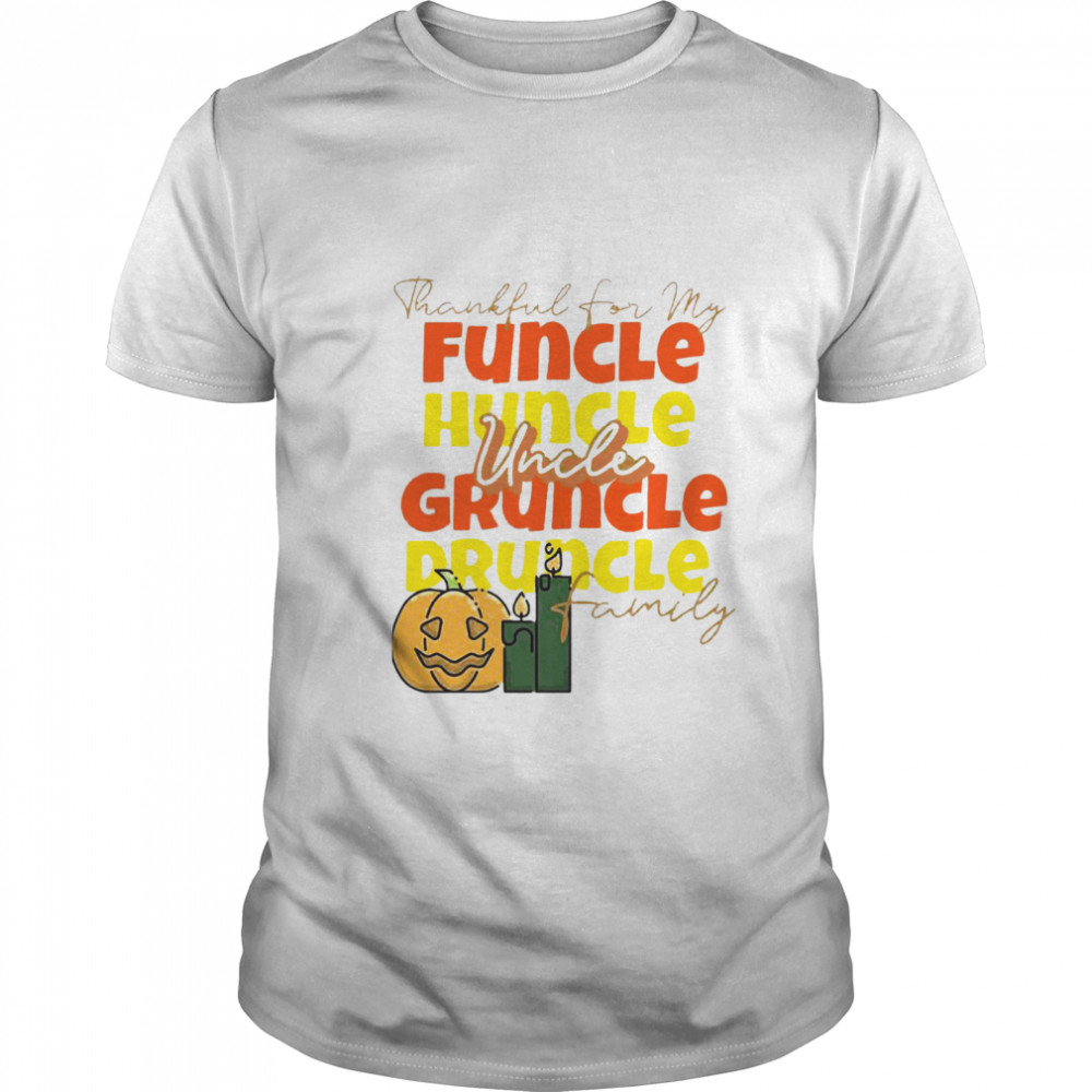 Thankful For My Huncle Uncle Gruncle Druncle Family Pumpkin Halloween shirt Classic Men's