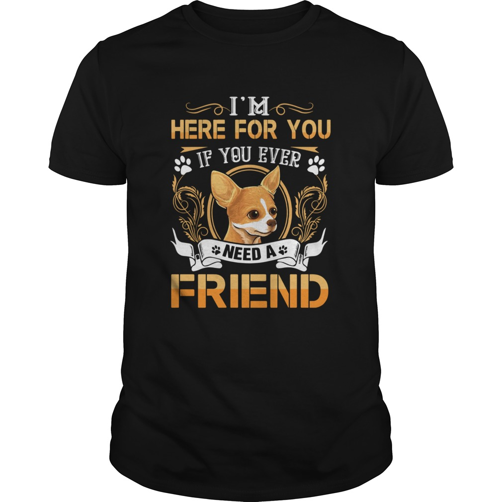 Im Here For You If You Ever Need A Friend shirt Classic Men's
