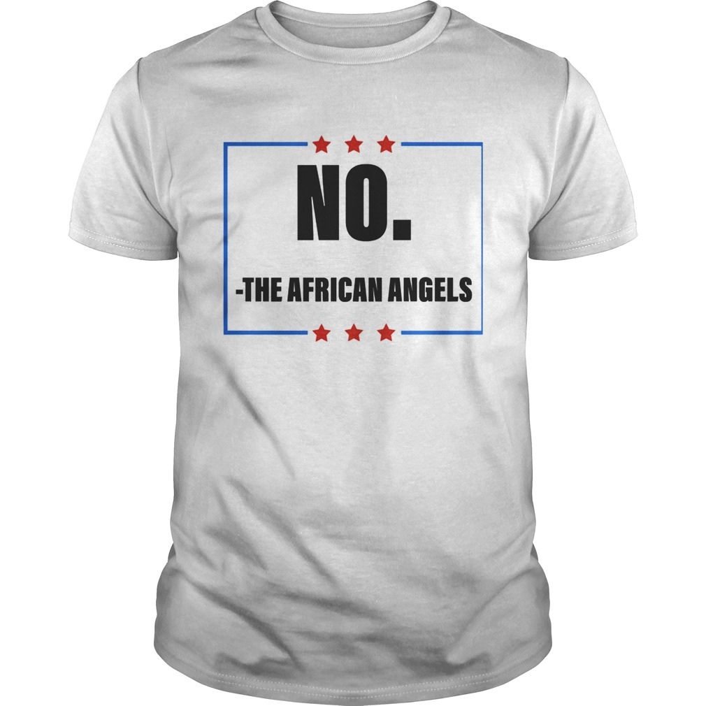 No The African Angels Stars Election shirt Classic Men's