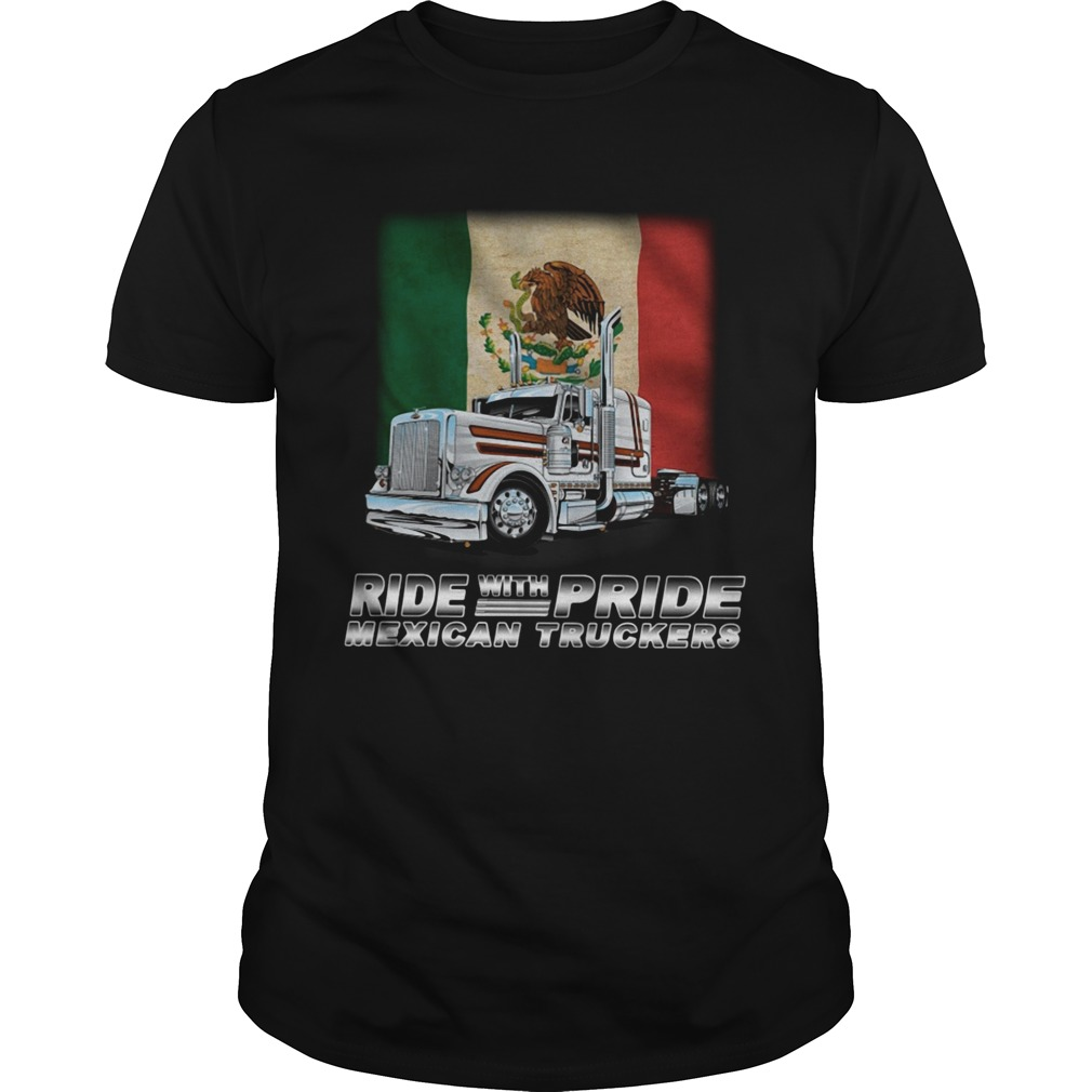 RIDE WITH PRIDE MEXICAN TRUCKERS shirt Classic Men's