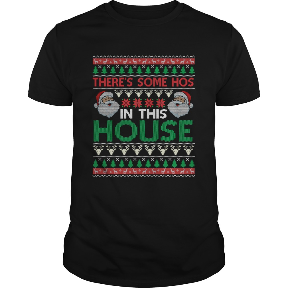Santa Theres Some Hos In This House Ugly Christmas shirt Classic Men's