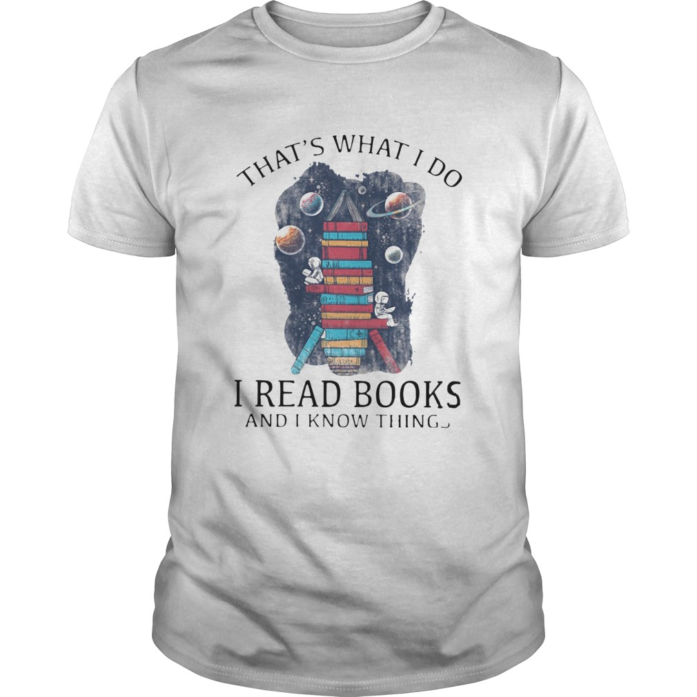 thats what I do I read books and I know things shirt Classic Men's