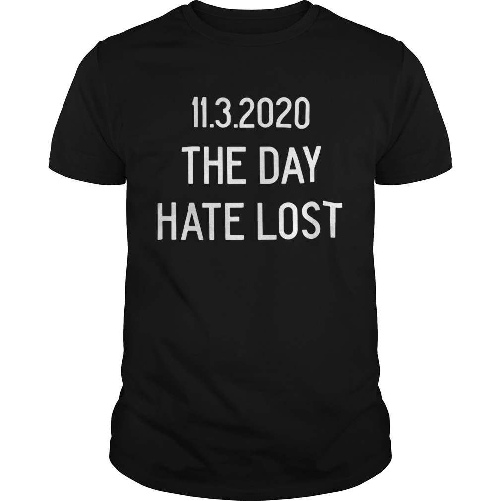 1132020 The Day Hate Lost shirt Classic Men's