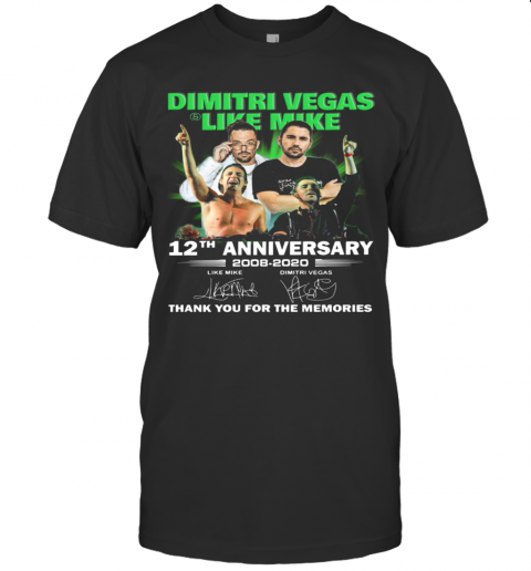 Dimitri Vegas Like Mike 12Th Anniversary 2008 2020 Thank You For The Memories Signatures shirt Classic Men's