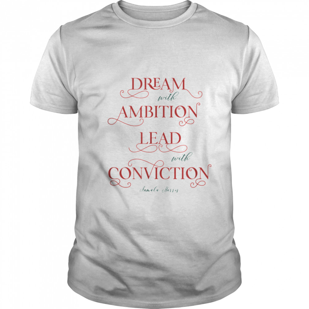 Dream with Ambition Lead with Conviction KH shirt Classic Men's