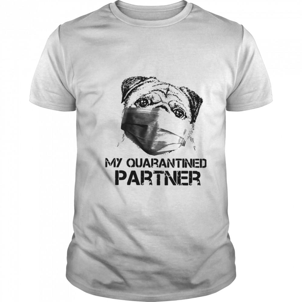 Pug Quarantined Partner shirt Classic Men's