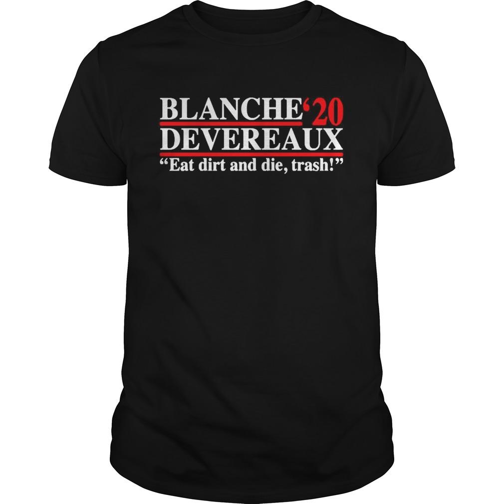 Blanche Devereaux 2020 eat dirt and die trash shirt Classic Men's