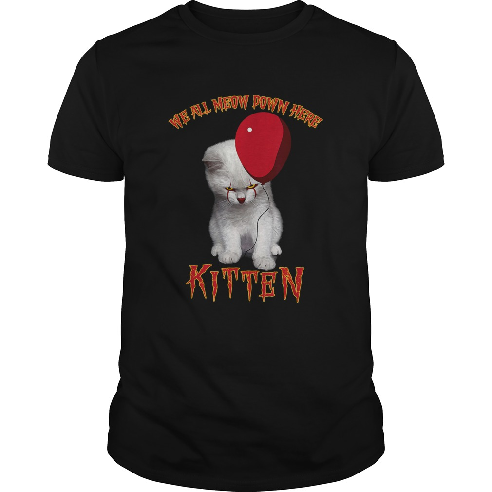Cat Pennywise It We All Meow Down Here Kitten shirt Classic Men's