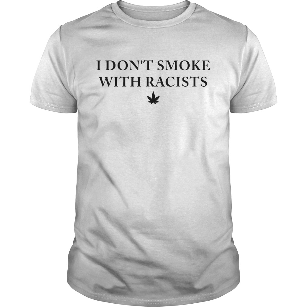 I dont smoke with racists shirt Classic Men's