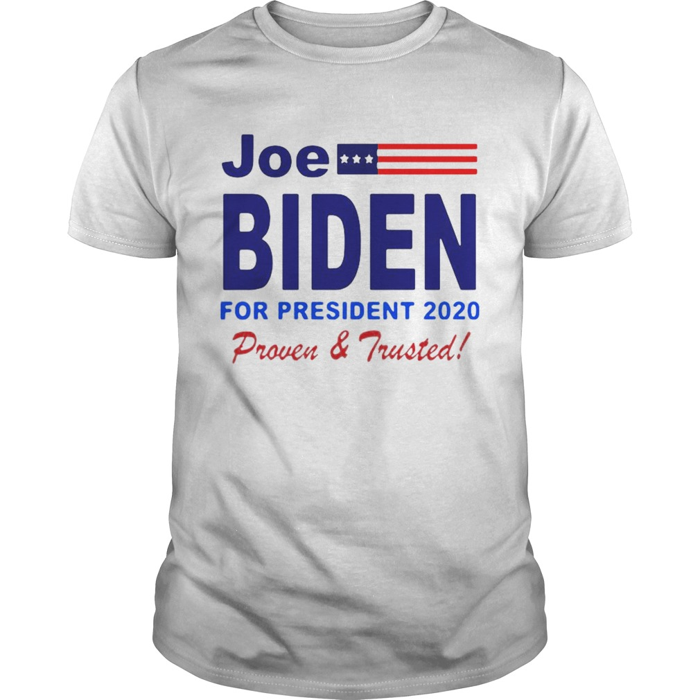 Joe Biden for President 2020 Proven and Trusted shirt Classic Men's