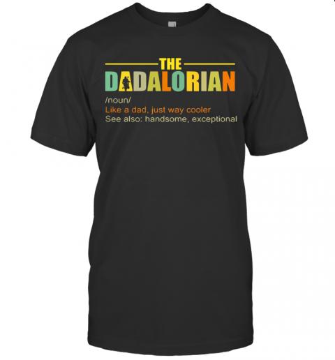 The Dadalorian Like A Dad Just Way Cooler shirt Classic Men's
