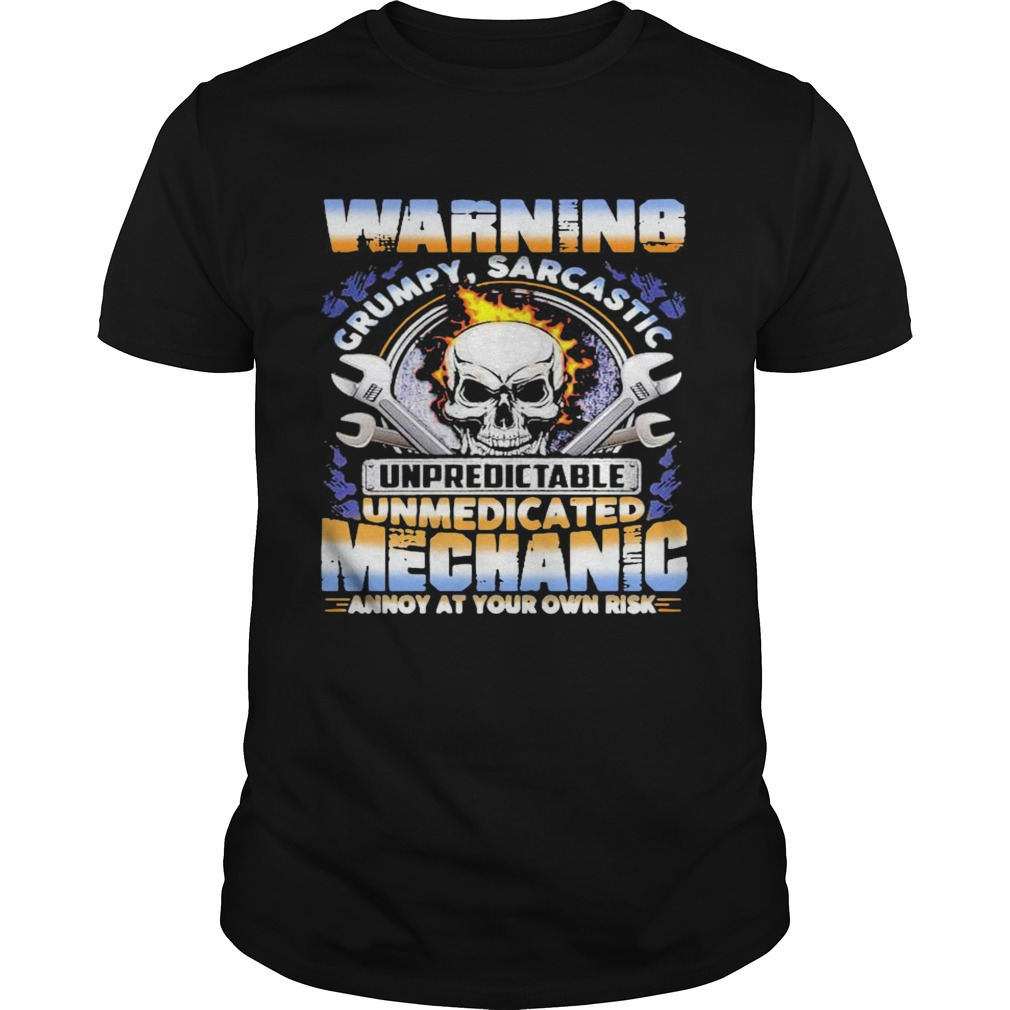 Warning Grumpy Sarcastic Unpredictable Unmedicated Mechanic Annoy At Your Own Risk shirt Classic Men's