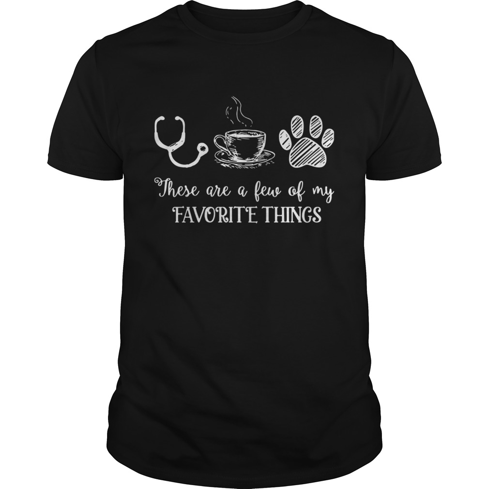 These Are A Few Of My Favorite Things shirt Classic Men's