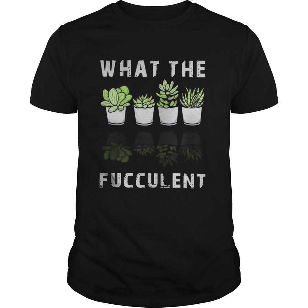 What The Fucculent shirt Classic Men's