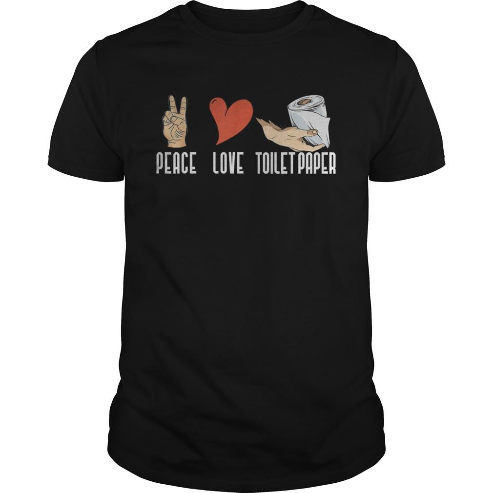 Peace love toilet paper quarantine 2020 shirt Classic Men's