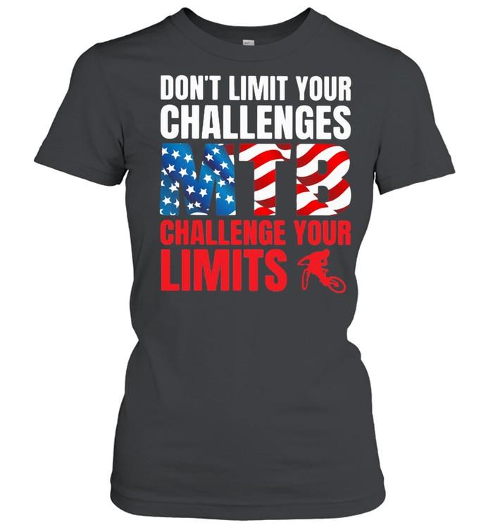 Don't Limit Your Challenges MTB Challenge Your Limits American Flag shirt Classic Women's T-shirt