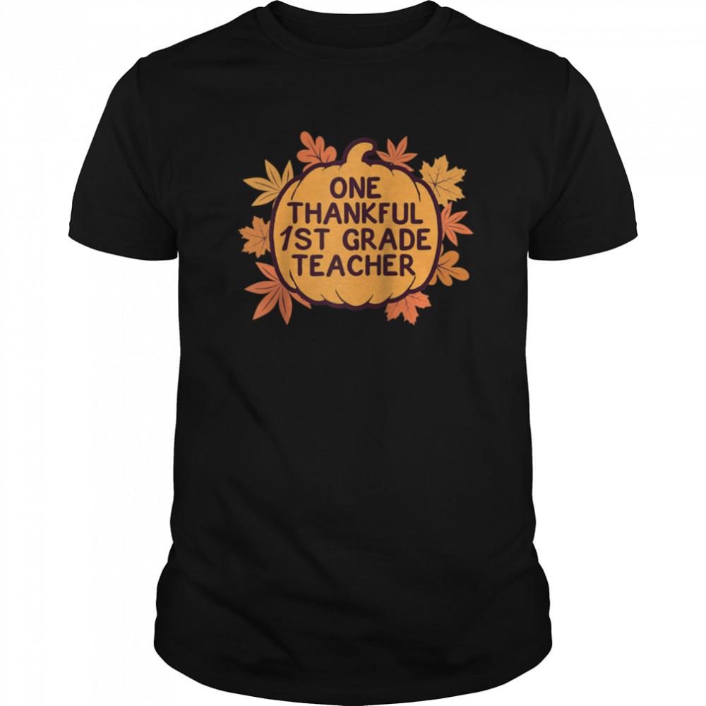 One Thankful 1st Grade Teacher Thanksgiving shirt Classic Men's