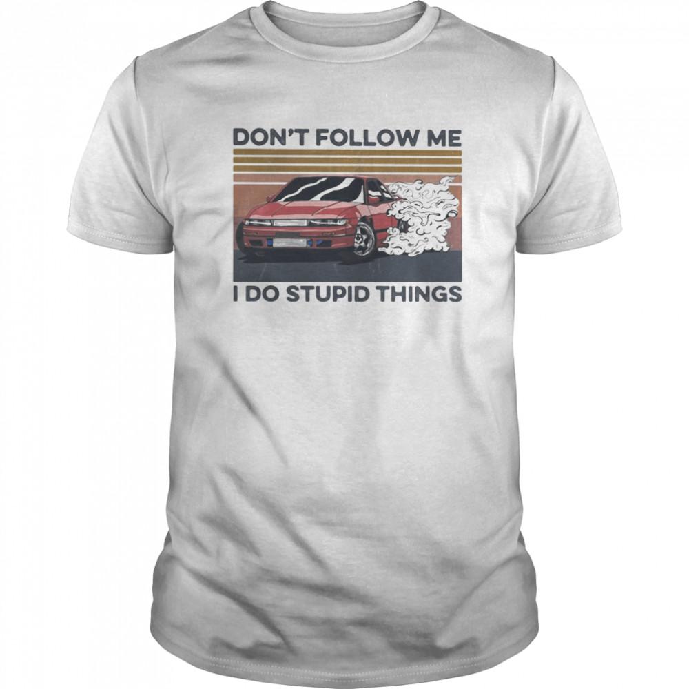 Car don't follow me i do stupid things vintage retro shirt Classic Men's