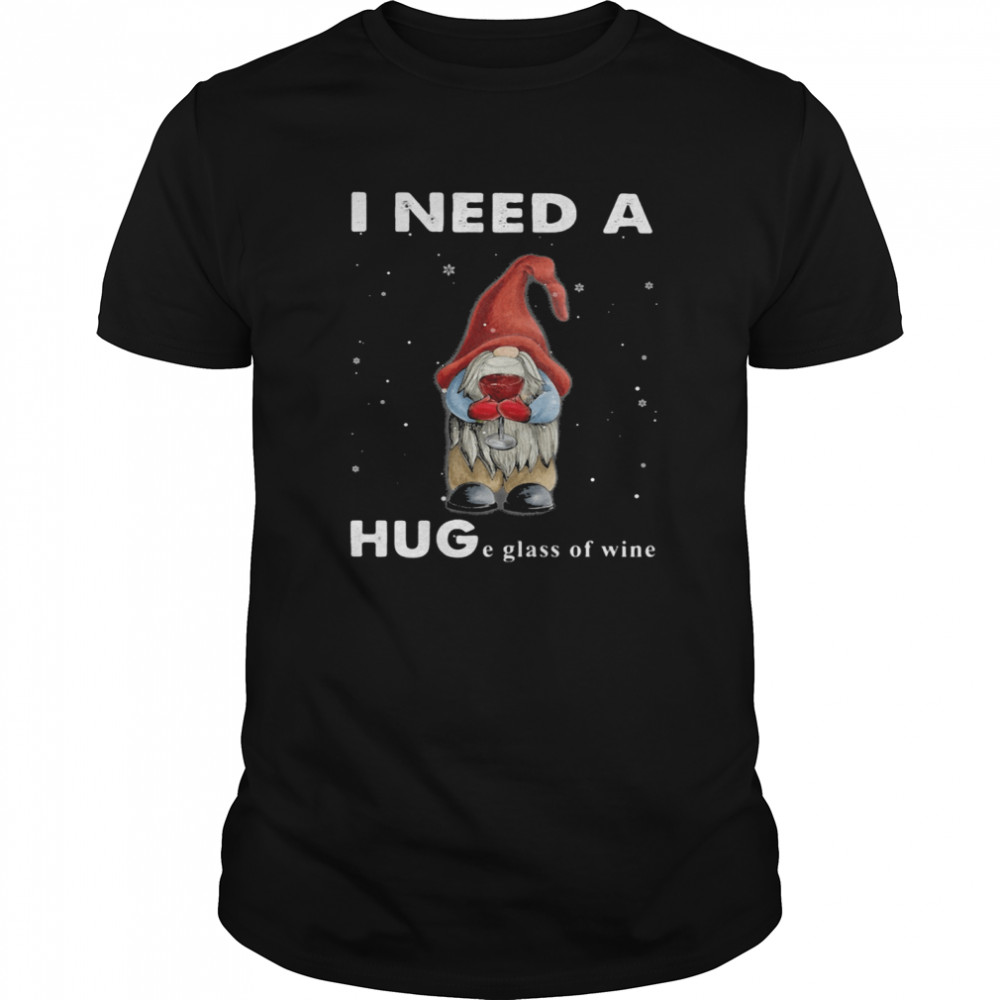 Christmas gnome i need a huge glass of wine shirt Classic Men's