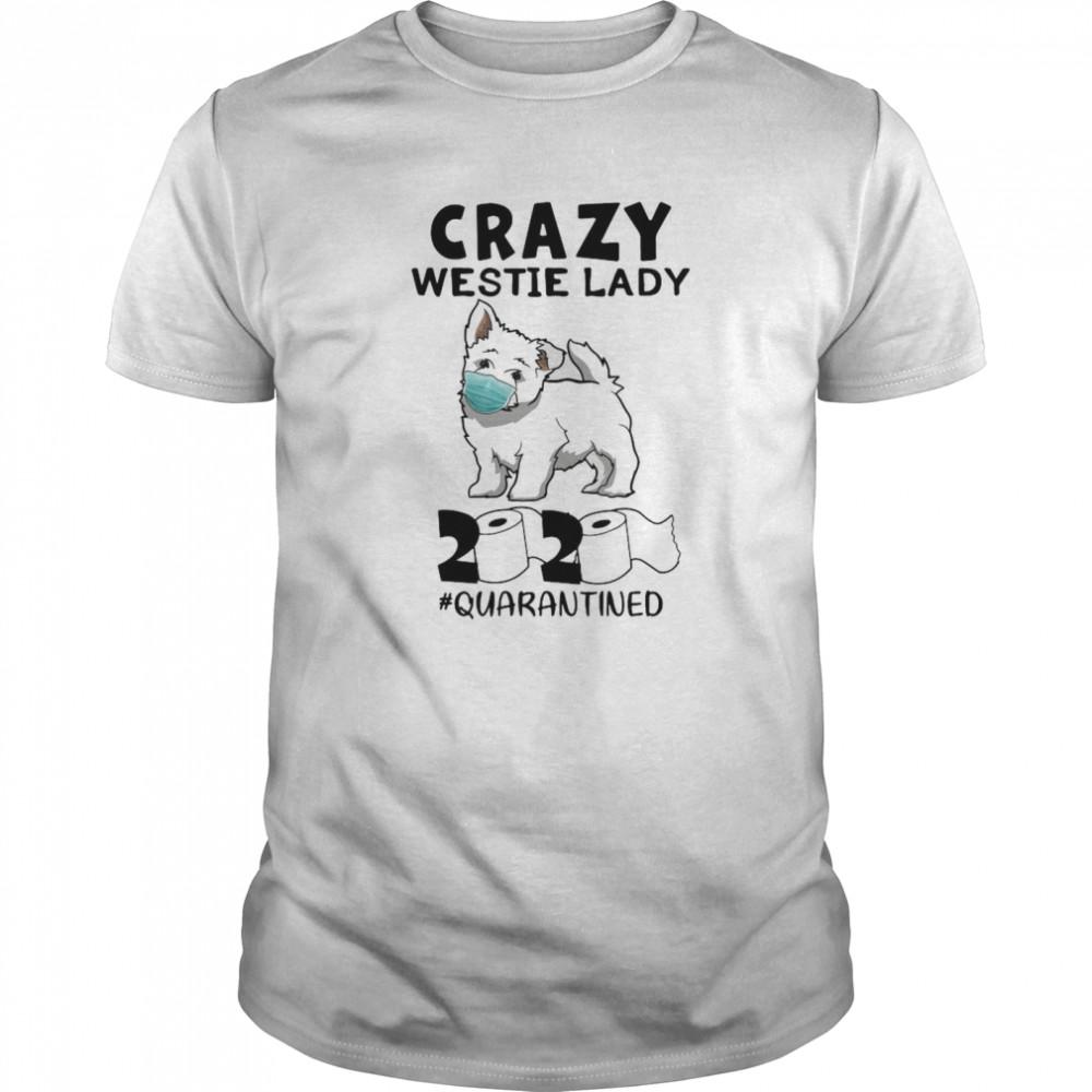 Crazy Westie Lady Mask 2020 Toilet Paper Quarantined shirt Classic Men's