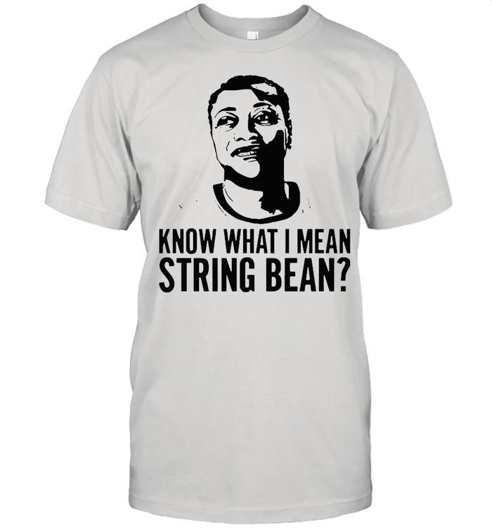 Know What I Mean String Bean shirt Classic Men's T-shirt