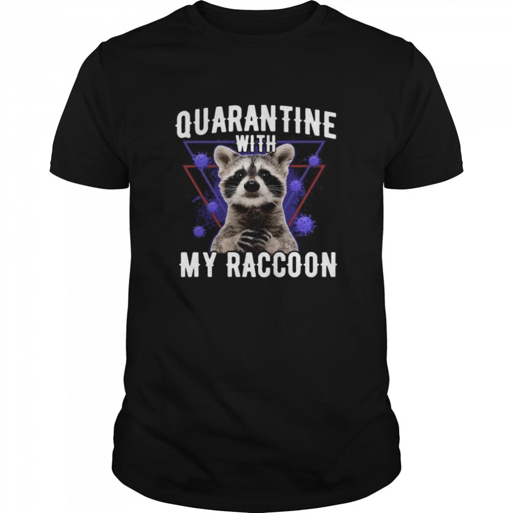 Quarantine With My Raccoon shirt Classic Men's