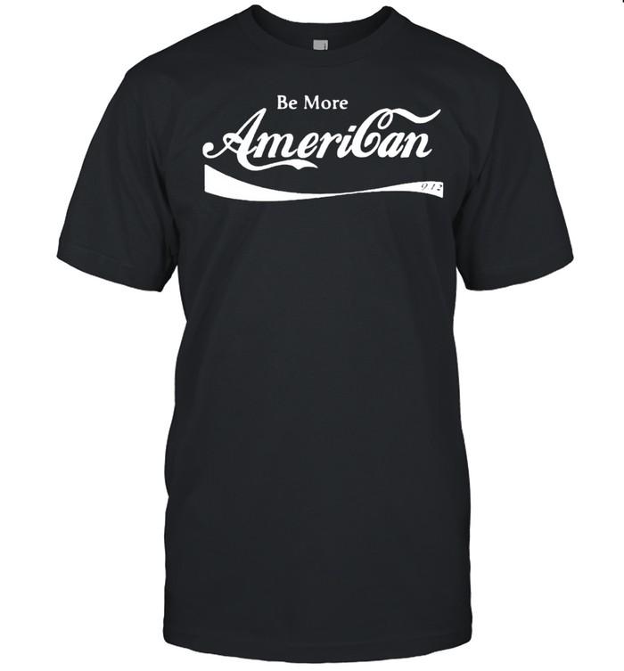 Be more American shirt Classic Men's T-shirt