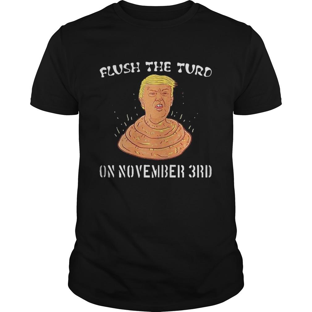 Flush The Turd On November 3rd Anti President Trump Poo 2020 shirt Classic Men's