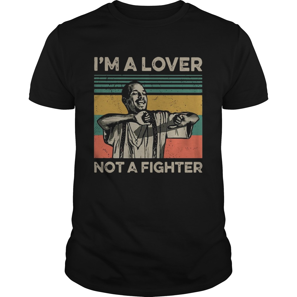 Im A Lover Not A Fighter Vintage shirt Classic Men's