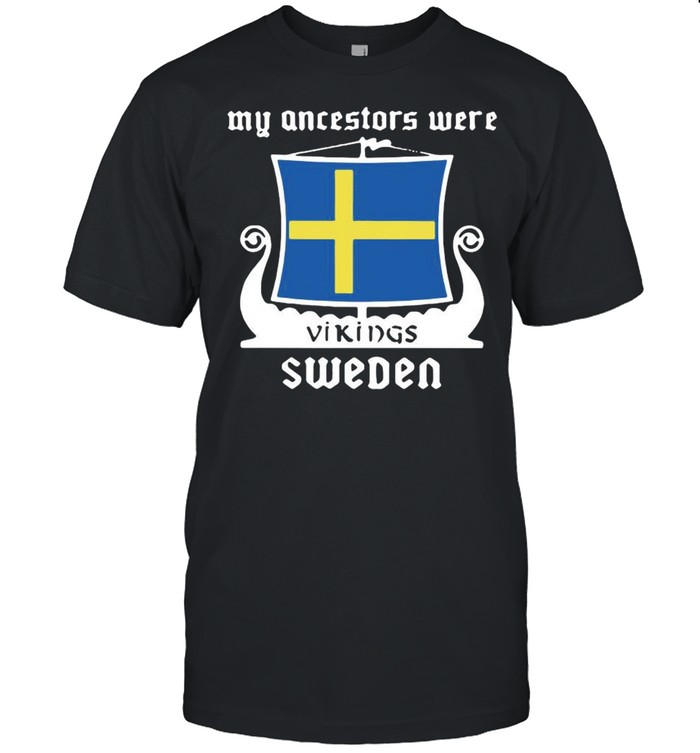 My Ancestors Were Vikings Sweden shirt Classic Men's T-shirt