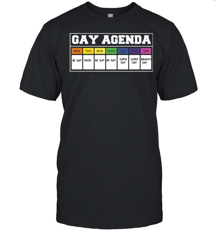 Gay agenda mon tues wed thurs fri shirt Classic Men's T-shirt