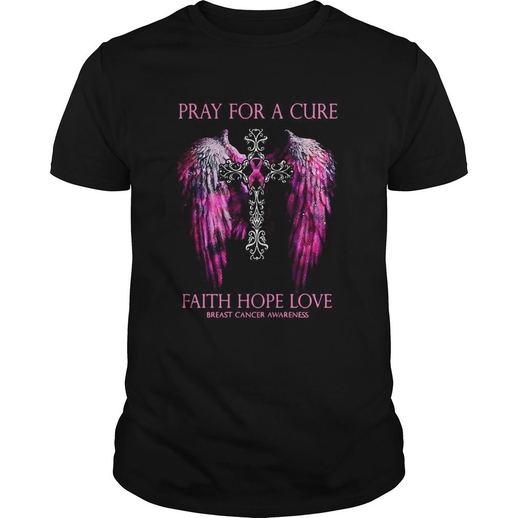 Pray For A Cure Faith Hope Love Breast Cancer Awareness shirt Classic Men's