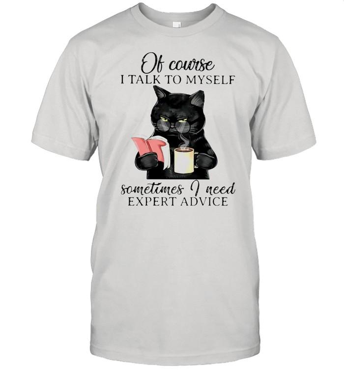 Black Cat Books Of Course I Talk To Myself Sometimes I Need Expert Advice shirt Classic Men's T-shirt