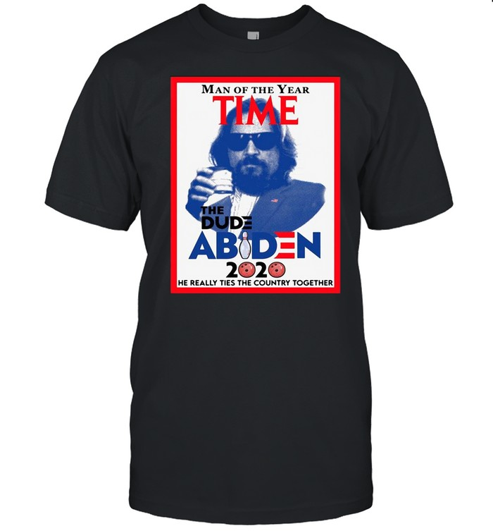 Man of the year time the dude Abiden 2020 he really tied the country together shirt Classic Men's T-shirt