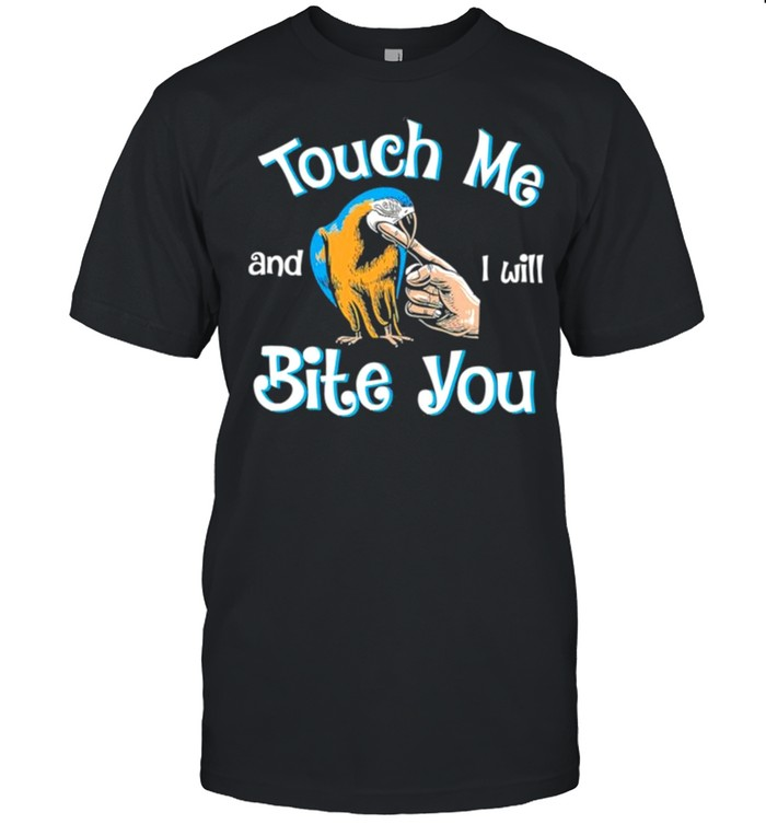 Touch Me And I Will Bite You shirt Classic Men's T-shirt