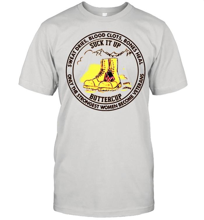 Sweat Dries Blood Clots Bones Heal Only The Strongest Women Become Veterans shirt Classic Men's T-shirt