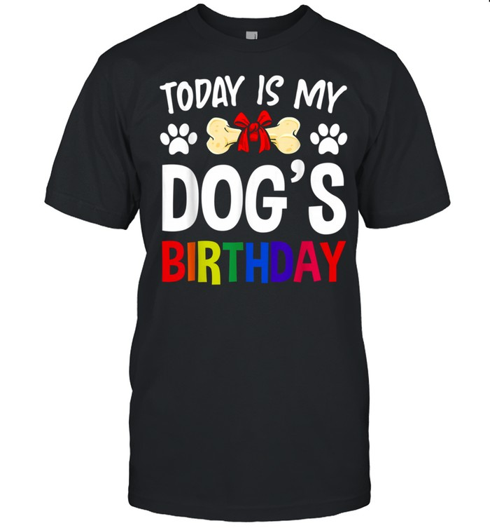 Today is My Dog's Birthday Pet Owner Dog shirt Classic Men's T-shirt