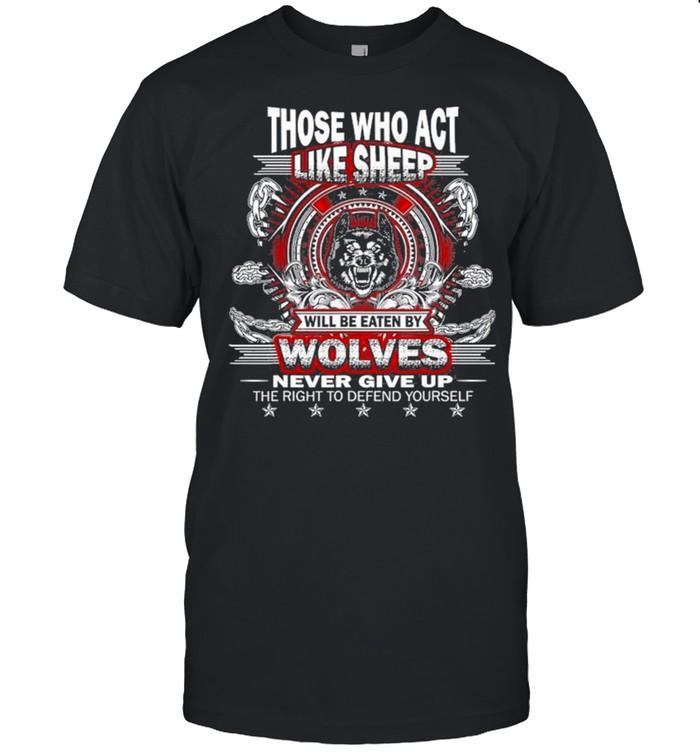 Gun Rights Sheep Will Get Eaten By Wolves shirt Classic Men's T-shirt