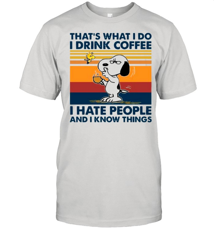 Snoopy And Woodstock Thats What I Do I Drink Coffee I Hate People And I Know Things Vintage shirt Classic Men's T-shirt