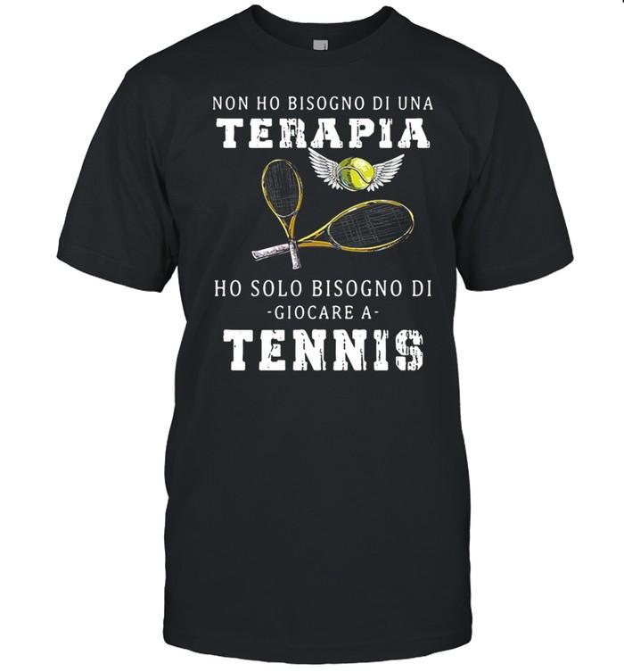 Non ho bisogno di una terapia ho solo bisogno di giocare a tennis shirt Classic Men's T-shirt
