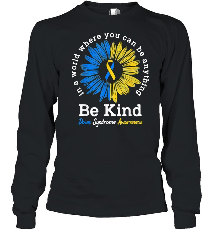 Be Kind Down Syndrome Awareness shirt Long Sleeved T-shirt