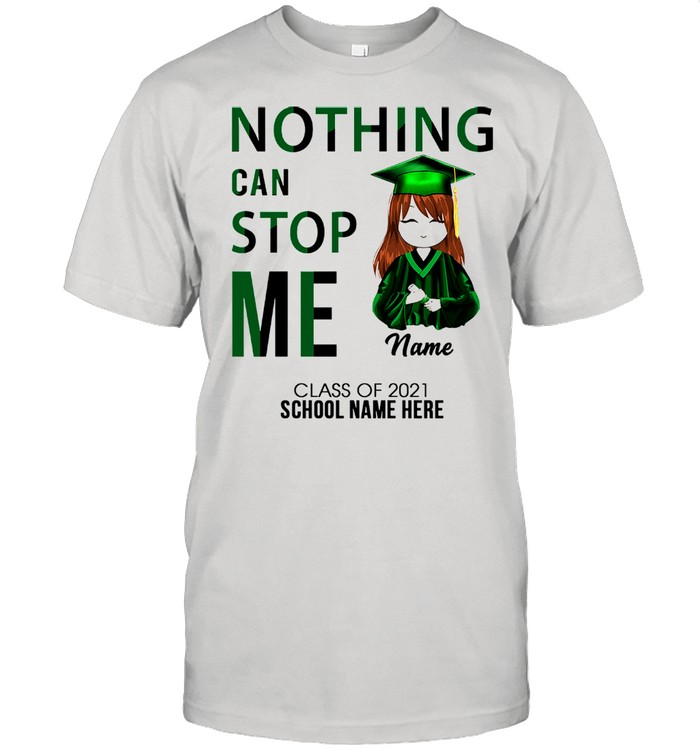 Nothing can stop me name class of 2021 school name here shirt Classic Men's T-shirt