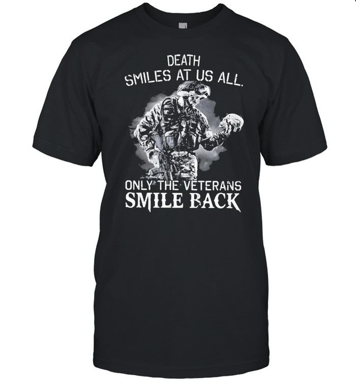 Death Smiles At Us All Only The Veterans Smile Back Skull  Classic Men's T-shirt