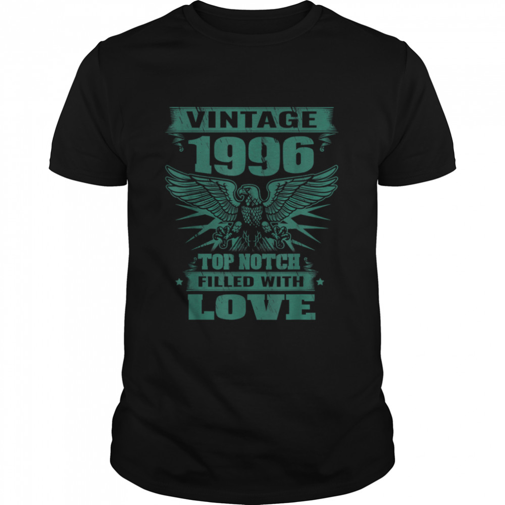 Birthday 365 Vintage 1996 Filled With Love Birthday shirt Classic Men's T-shirt