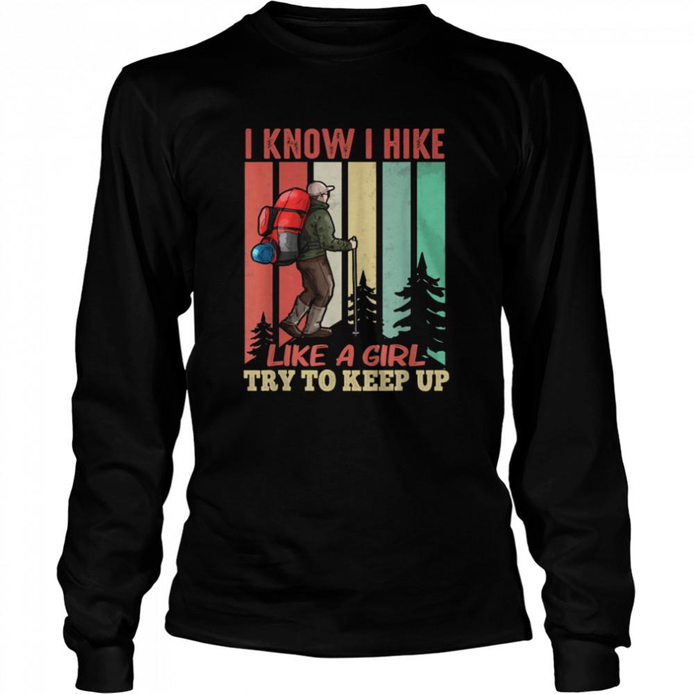 Hiking Like a Girl Vacation Hike Mountain shirt Long Sleeved T-shirt