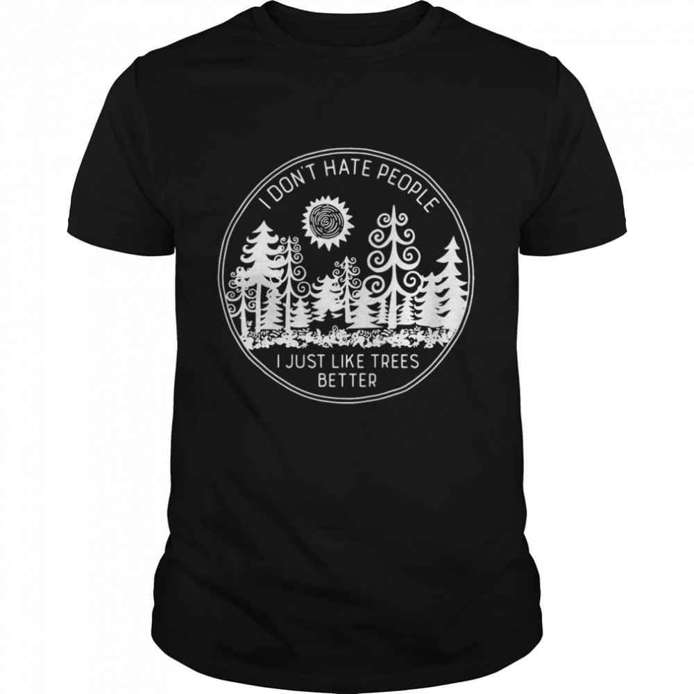 I Don't Hate People I Just Like Trees Better Vintage T-shirt Classic Men's T-shirt